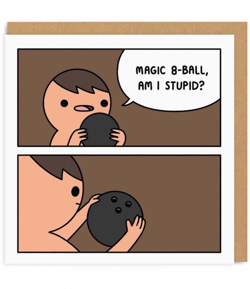Magic 8-ball Am I Stupid Greeting Card