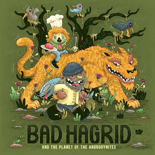 Bad Hagrid And The Planet Of The Androgynites (Vinyl)