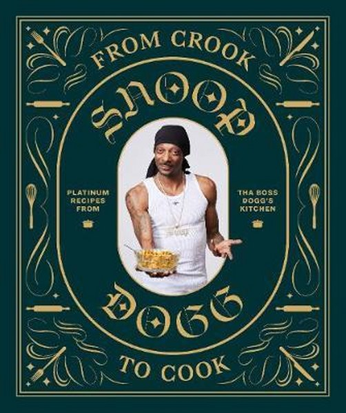Snoop Dogg Cookbook From Crook To Cook