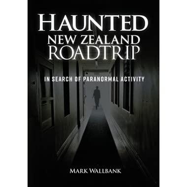 Haunted New Zealand Road Trip